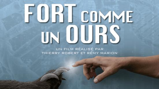 Fort comme un Ours, film de Thierry Robert et Rémy Marion
